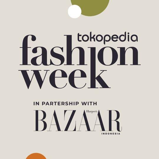 Tokopedia Fashion Week X Harper's Bazaar Paling Dinantikan!
