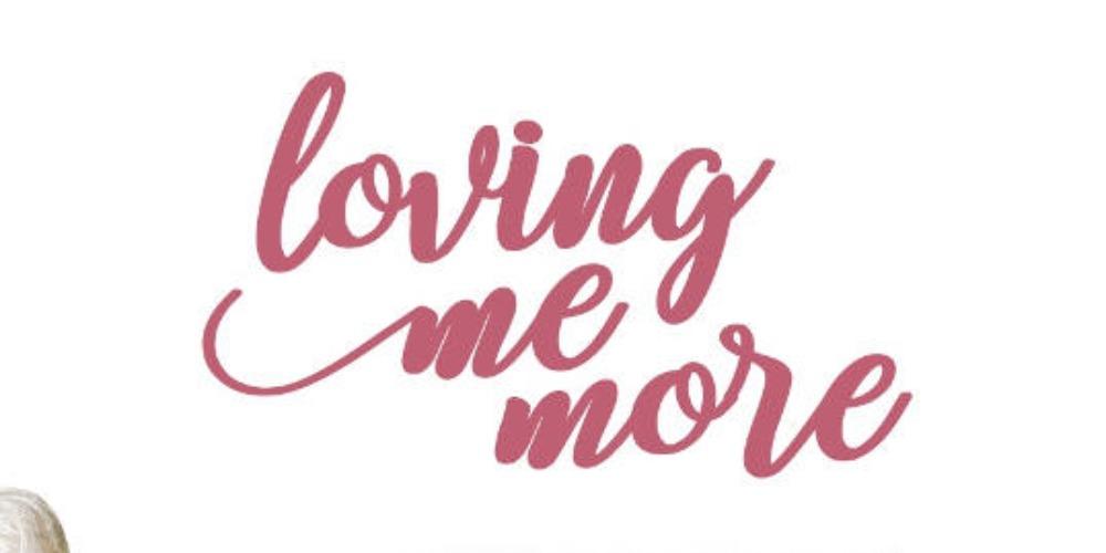 Loving Me More